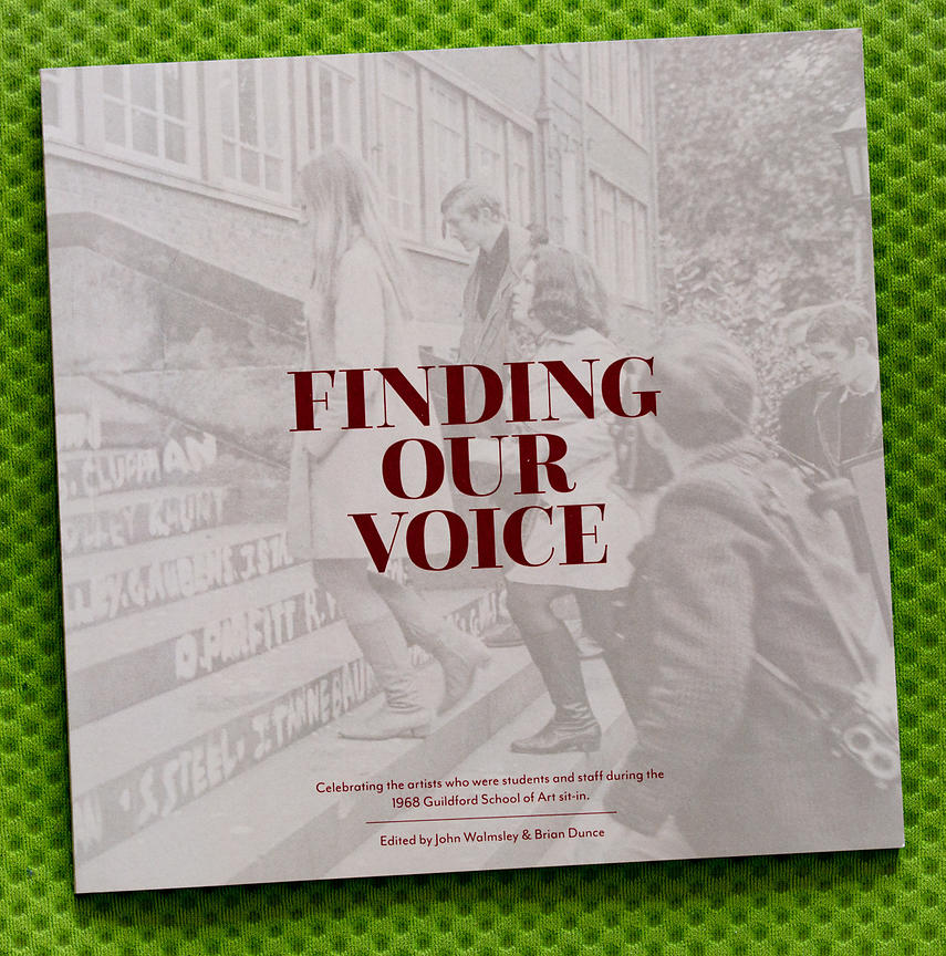 'Finding our Voice', the exhibition catalogue, 2018, to mark the 50th anniversary of the sit-in at Guildford School of Art.  ...