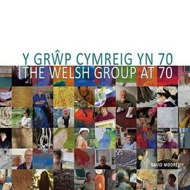 The Welsh Group at 70 by David Moore