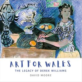 Art for Wales - The Legacy of Derek Williams