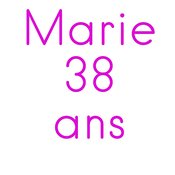 Marie 38 ans