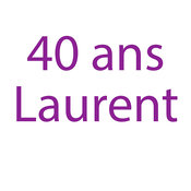 40 ans Laurent
