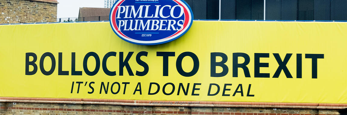 #124541,  'Bollocks to Brexit' banner at the Pimlico Plumbers building seen by millions as their trains approach Waterloo sta...